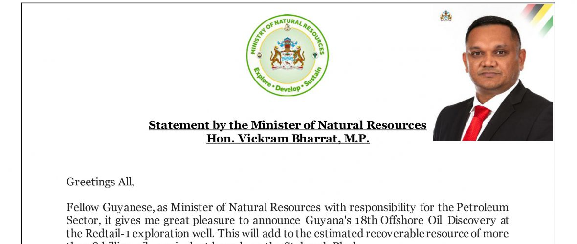Statement by the Minister of Natural Resources Hon. Vickram Bharrat, M.P., on Guyana's 18th Offshore Oil Discovery at the Redtail-1 exploration well